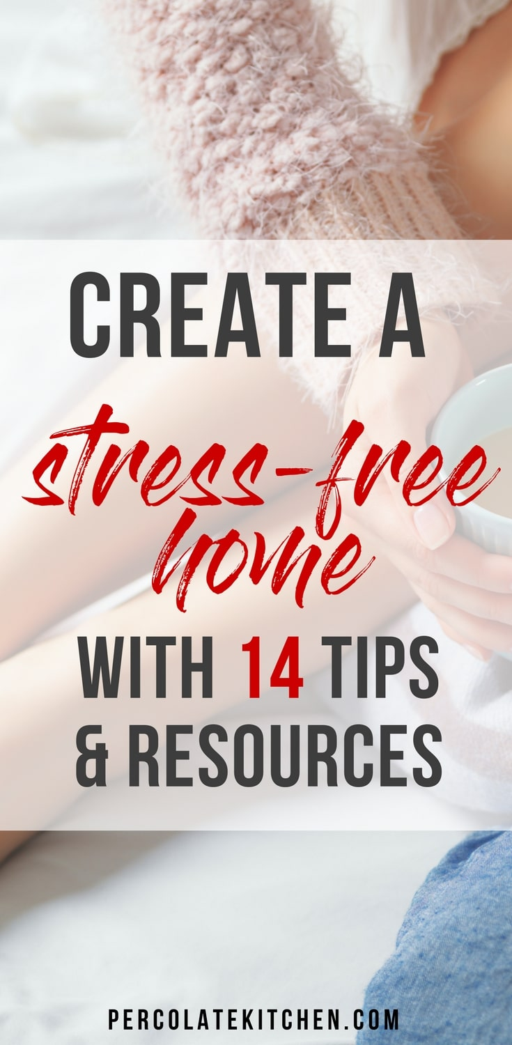 "Ever walk into your home at the end of a long day and think, ""this place is just one more thing on my to-do list""? Don't sweat it, busy mama: I've got 14 tips and resources to help you create a stress-free home you love coming back to."