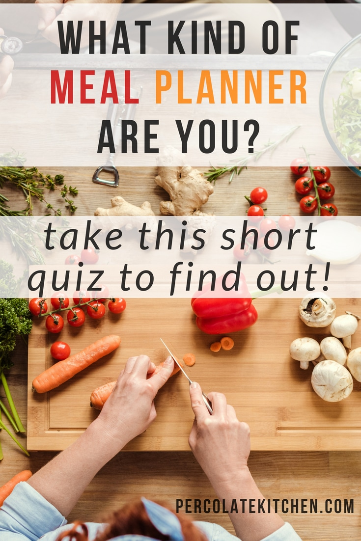 What Kind of Meal Planner Are You? Take the Quiz!