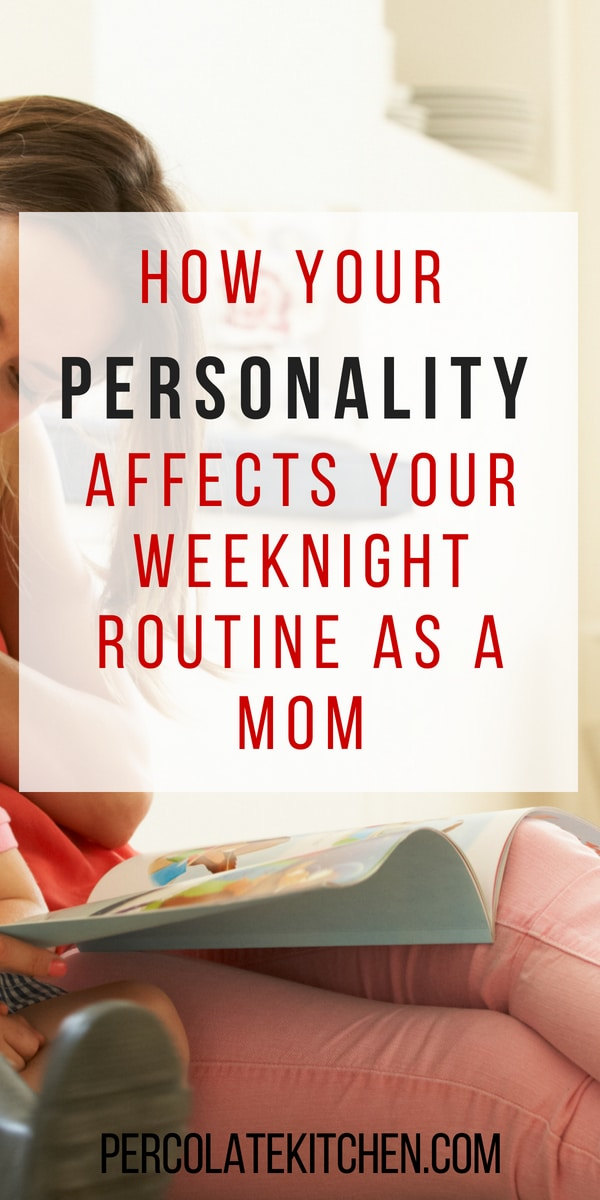 You know you need help managing weeknight routines, but what do you do when you can't stick to one? Figure out your BEST routine type, based on your personality of course! Here's how.