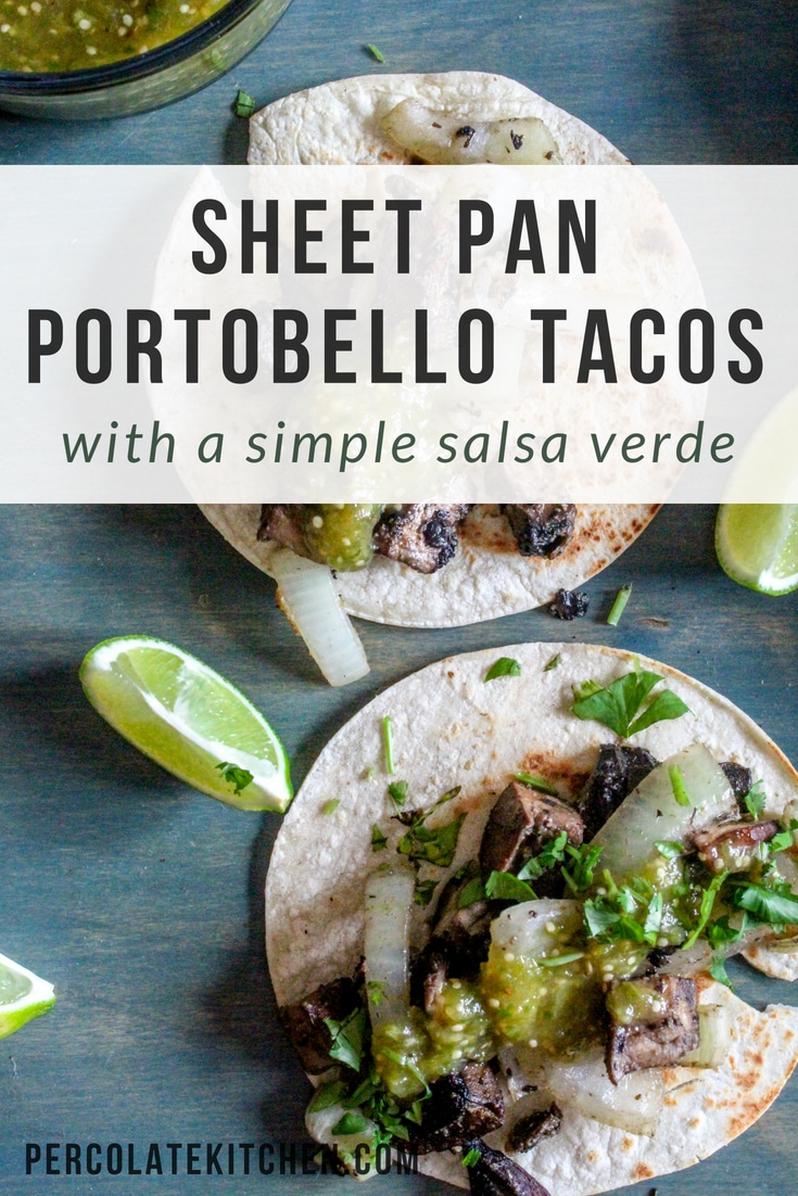 My favorite thing about these sheet pan portobello tacos with a simple salsa verde is that the whole recipe comes together in about 20 minutes!