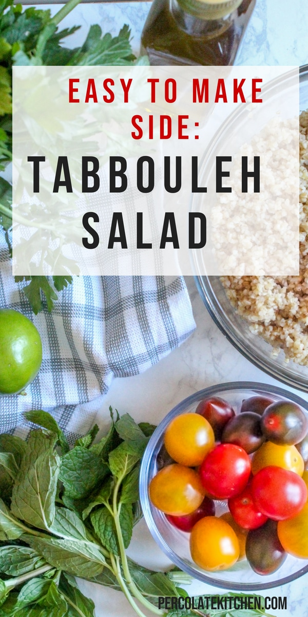 Tabbouleh is an easy to make side and comes together in about 15 minutes! This simple version is tossed with torn mint, sweet cherry tomatoes, seasoned bulghar wheat, and lime juice.
