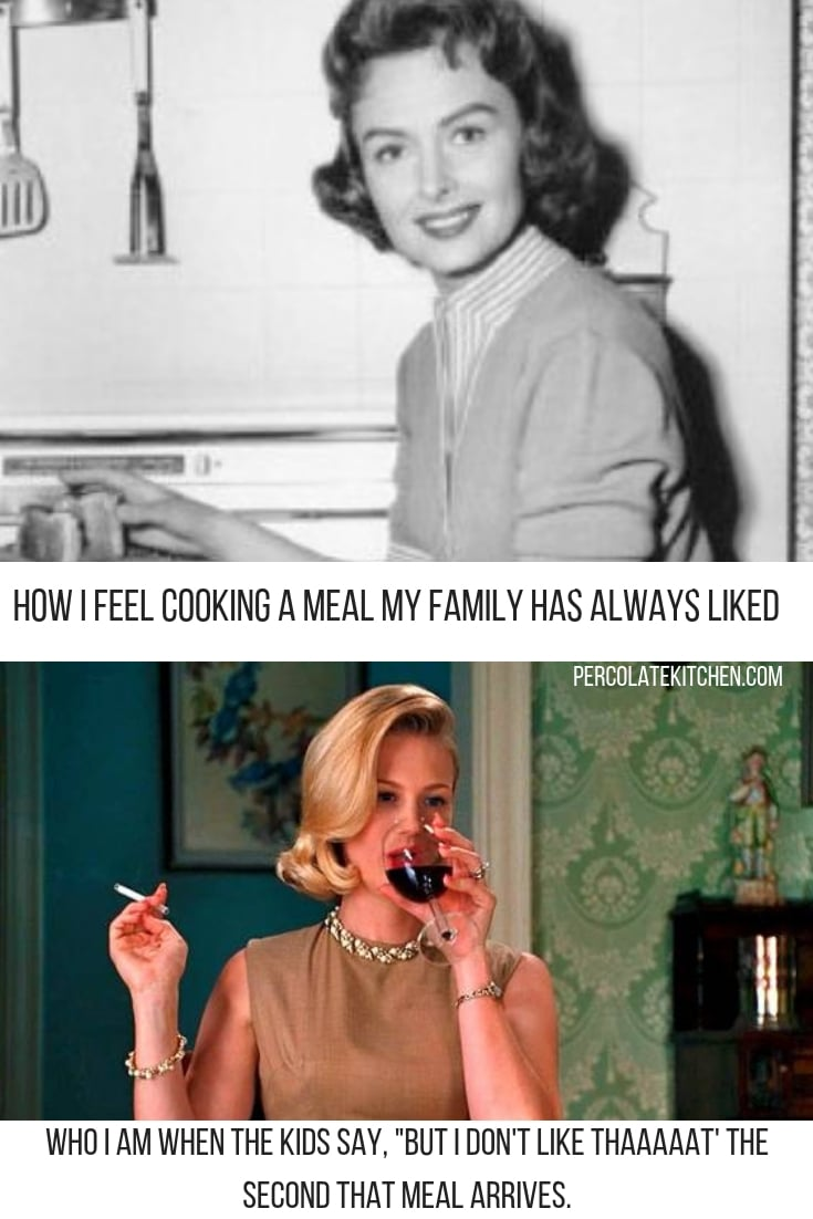 Donna Reed vs Betty Draper: What I Do When My Kids Won't Eat What's For Dinner